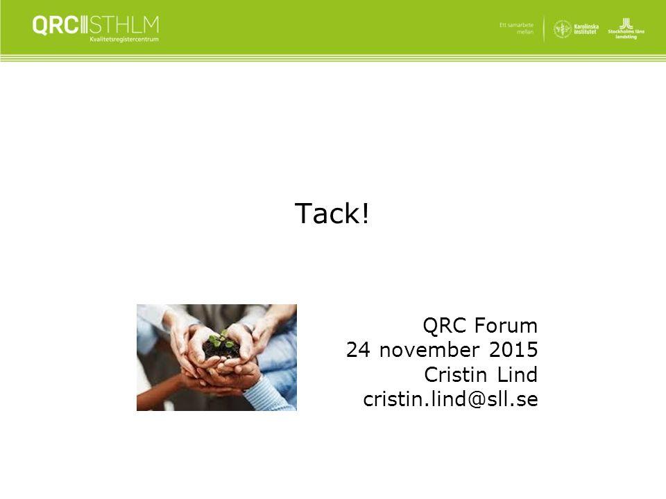 Tack! QRC Forum 24 november 2015 Cristin Lind cristin.lind@sll.se