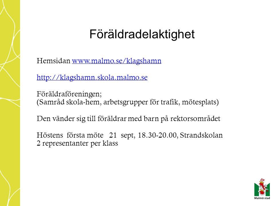 Föräldradelaktighet Hemsidan www.malmo.se/klagshamnwww.malmo.se/klagshamn http://klagshamn.skola.malmo.se Föräldraföreningen; (Samråd skola-hem, arbet