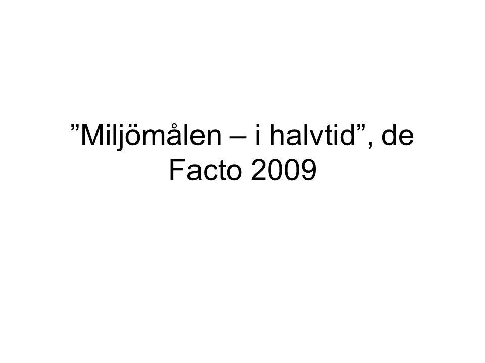 Miljömålen – i halvtid , de Facto 2009