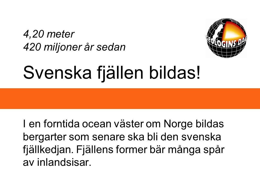 Svenska fjällen bildas! I en forntida ocean väster om Norge bildas bergarter som senare ska bli den svenska fjällkedjan. Fjällens former bär många spå
