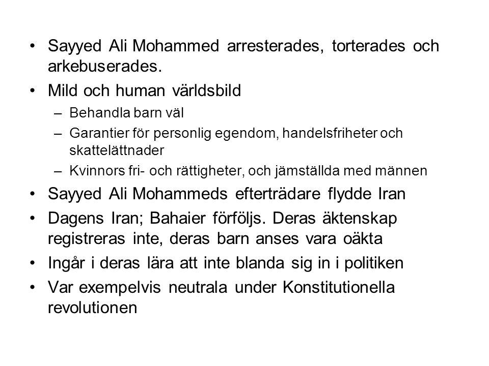 Sayyed Ali Mohammed arresterades, torterades och arkebuserades.