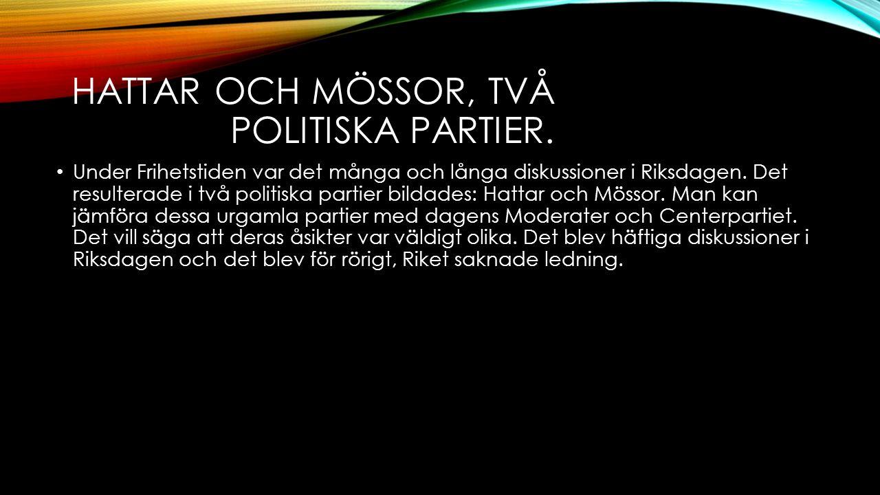 HATTAR OCH MÖSSOR, TVÅ POLITISKA PARTIER.