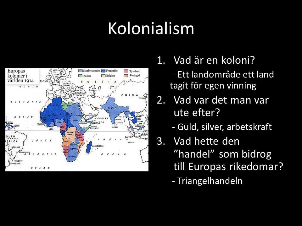 Kolonialism 1.Vad är en koloni.