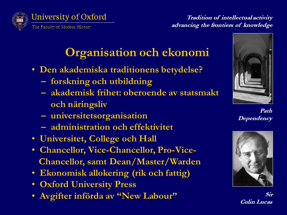 The Faculty of Modern History Organisation och ekonomi Den akademiska traditionens betydelse.