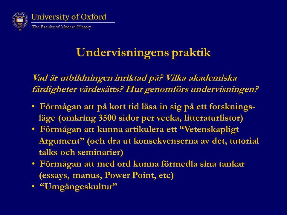 The Faculty of Modern History Undervisningens praktik Vad är utbildningen inriktad på.
