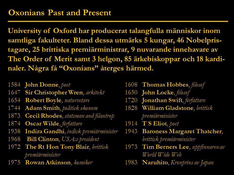Oxonians Past and Present University of Oxford har producerat talangfulla människor inom samtliga fakulteter.