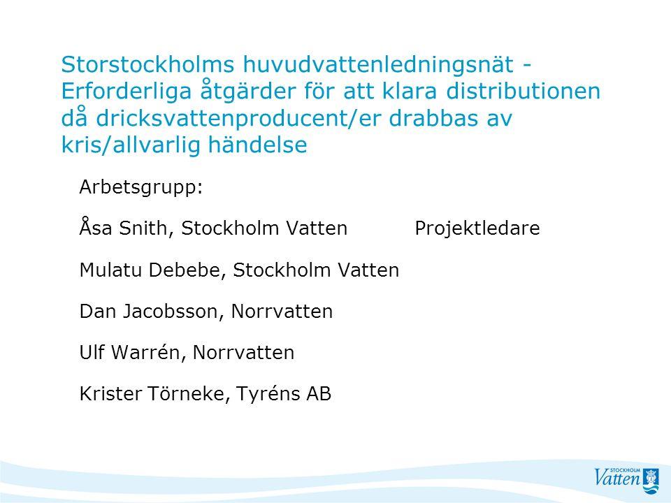 Bakgrund Vattenförsörjningen i Storstockholm baseras i huvudsak på 3 vattenverk med Mälaren som gemensam vattentäkt.