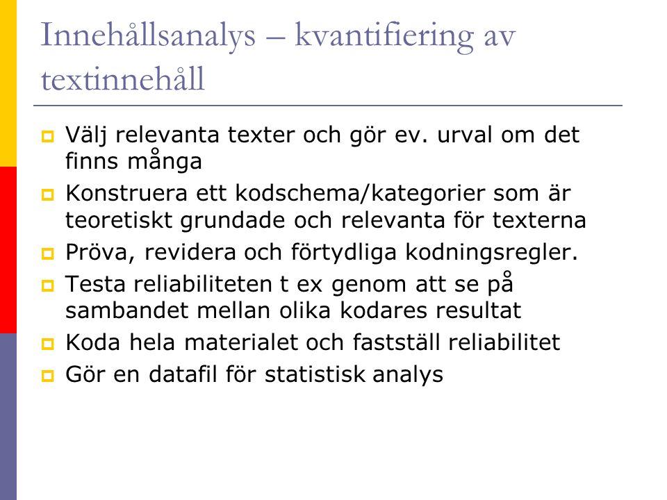 Innehållsanalys – kvantifiering av textinnehåll  Välj relevanta texter och gör ev.