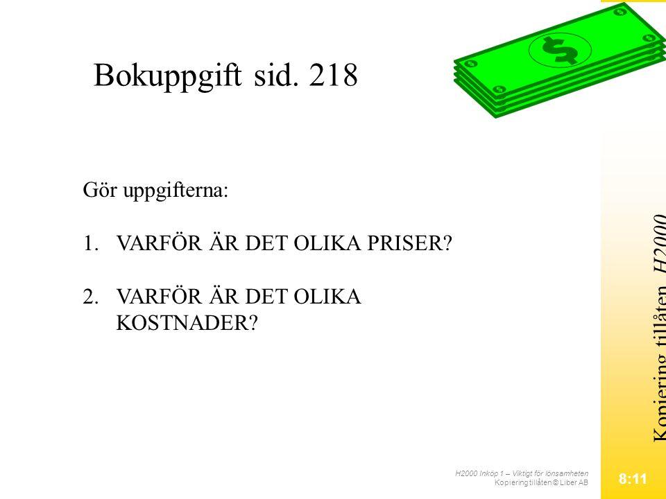 H2000 Inköp 1 – Viktigt för lönsamheten Kopiering tillåten © Liber AB 8:11 Kopiering tillåten.