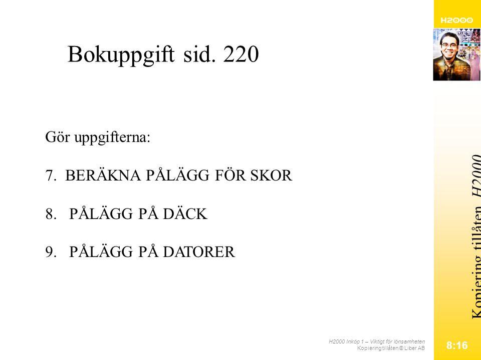 H2000 Inköp 1 – Viktigt för lönsamheten Kopiering tillåten © Liber AB 8:16 Kopiering tillåten.