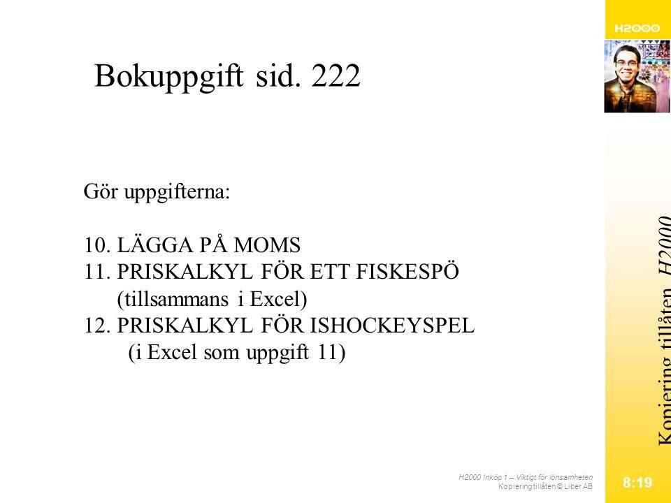 H2000 Inköp 1 – Viktigt för lönsamheten Kopiering tillåten © Liber AB 8:19 Kopiering tillåten.