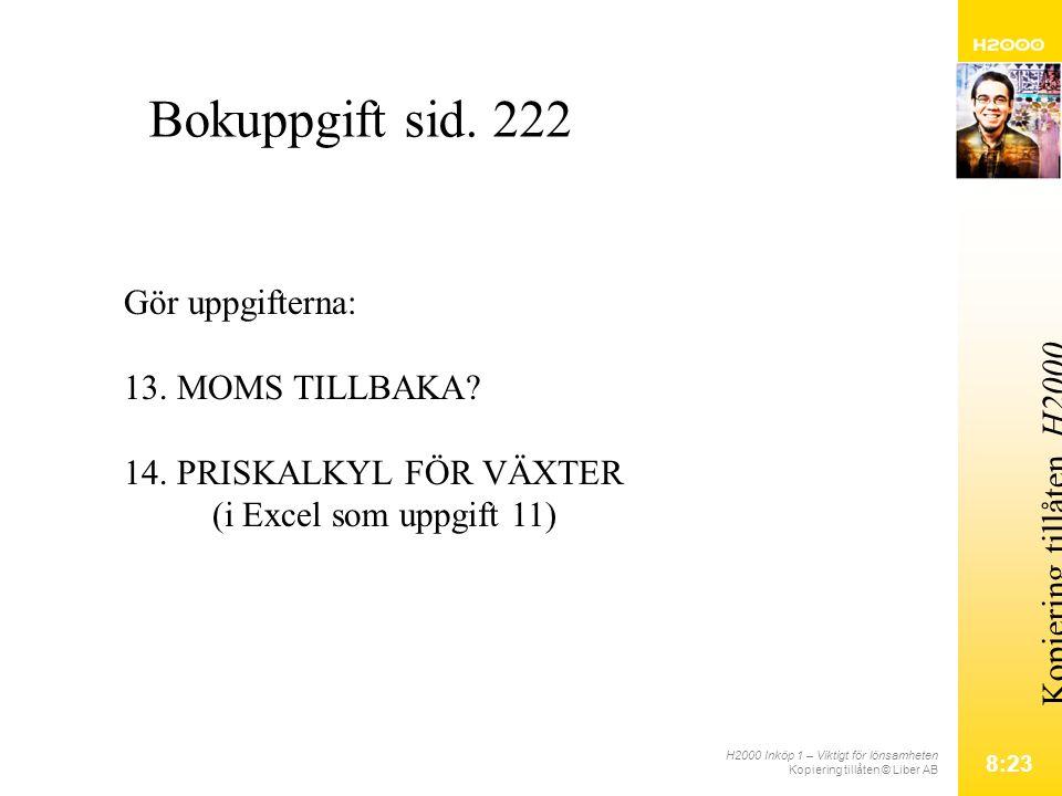 H2000 Inköp 1 – Viktigt för lönsamheten Kopiering tillåten © Liber AB 8:23 Kopiering tillåten.
