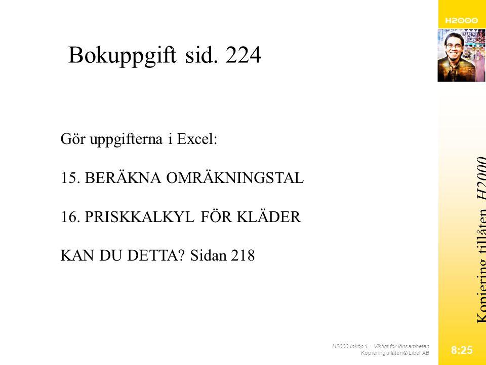 H2000 Inköp 1 – Viktigt för lönsamheten Kopiering tillåten © Liber AB 8:25 Kopiering tillåten.