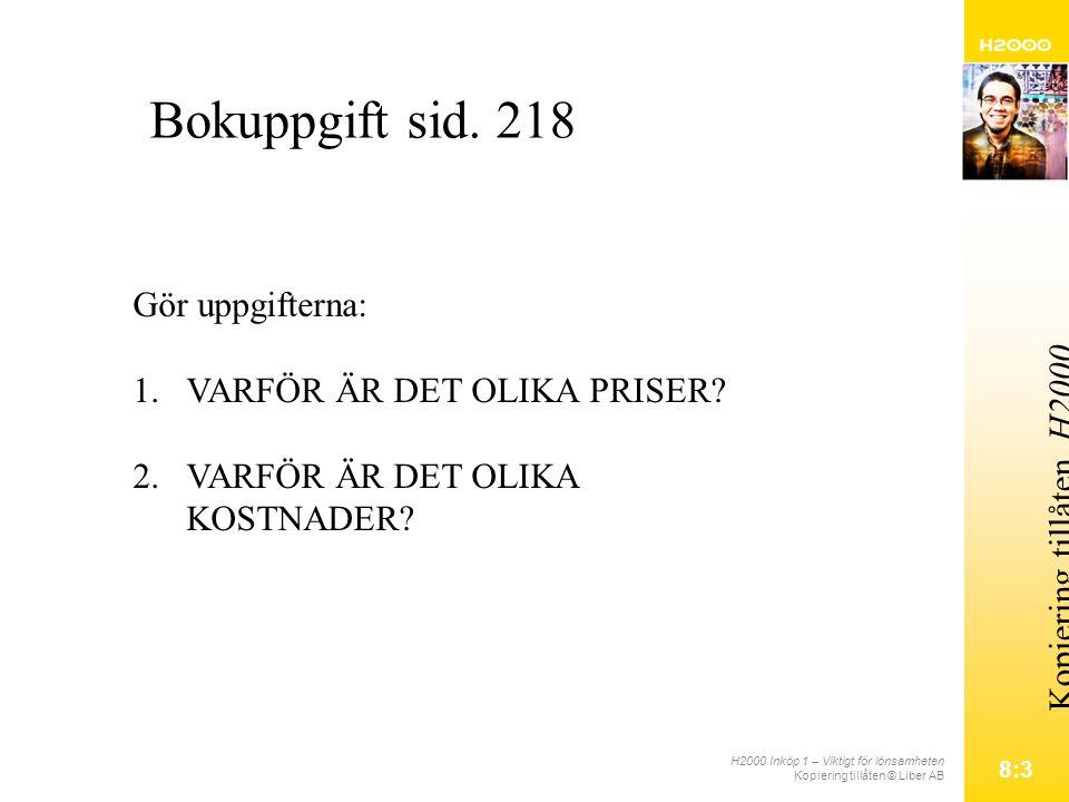H2000 Inköp 1 – Viktigt för lönsamheten Kopiering tillåten © Liber AB 8:3 Kopiering tillåten.