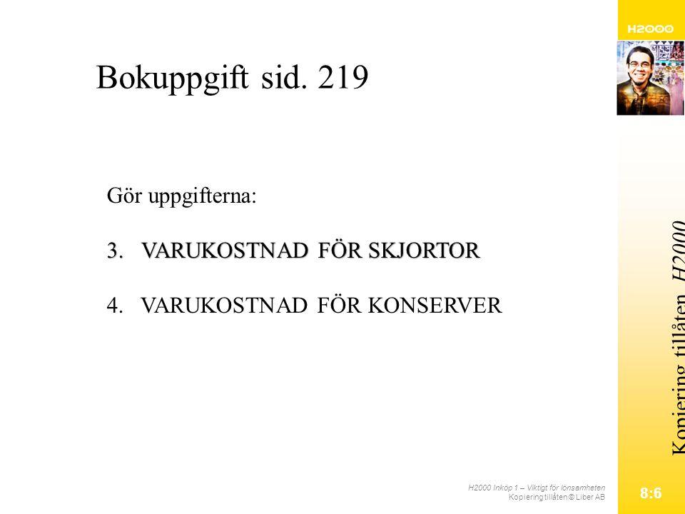 H2000 Inköp 1 – Viktigt för lönsamheten Kopiering tillåten © Liber AB 8:6 Kopiering tillåten.