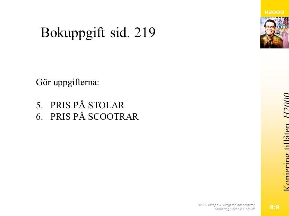 H2000 Inköp 1 – Viktigt för lönsamheten Kopiering tillåten © Liber AB 8:10 Kopiering tillåten.