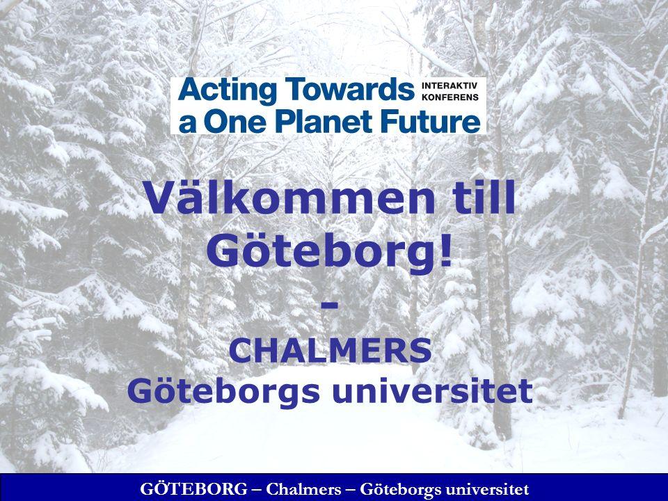 GÖTEBORG – Chalmers – Göteborgs universitet SOU 2004:104 Göteborgs miljövetenskapliga centrum, GMV 2005 2008