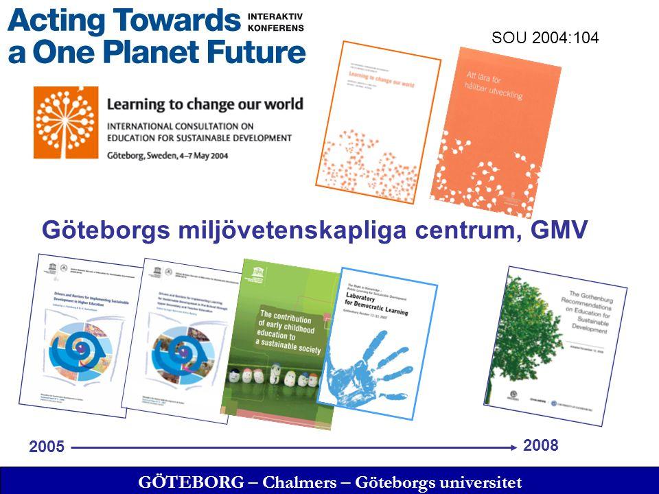 GÖTEBORG – Chalmers – Göteborgs universitet Miljömärkning av kurser och program Cirka 30 % av universitetets kurser och program innehåller hållbar utveckling