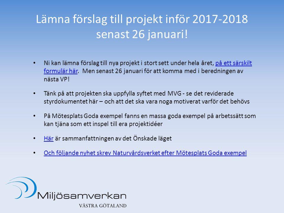 Lämna förslag till projekt inför 2017-2018 senast 26 januari! Ni kan lämna förslag till nya projekt i stort sett under hela året, på ett särskilt form