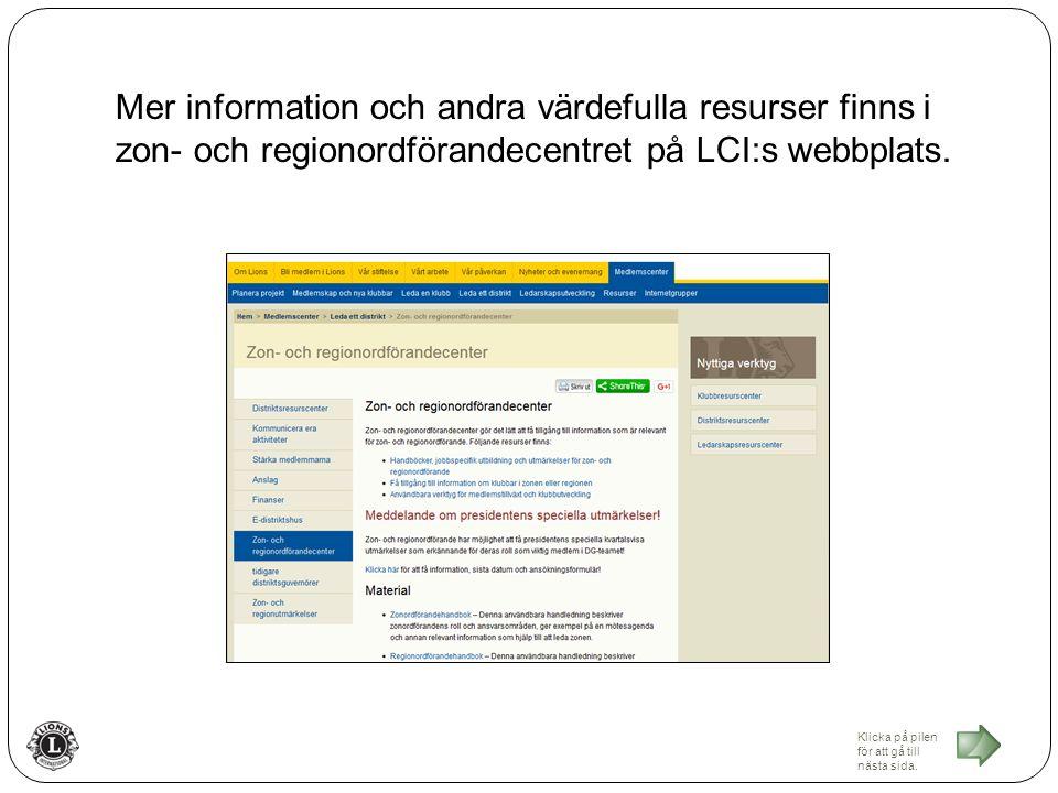 Mer information och andra värdefulla resurser finns i zon- och regionordförandecentret på LCI:s webbplats.