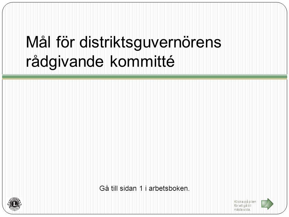 Mål för distriktsguvernörens rådgivande kommitté Gå till sidan 1 i arbetsboken.