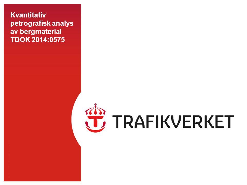 TMALL 0141 Presentation v 1.0 Kvantitativ petrografisk analys av bergmaterial TDOK 2014:0575
