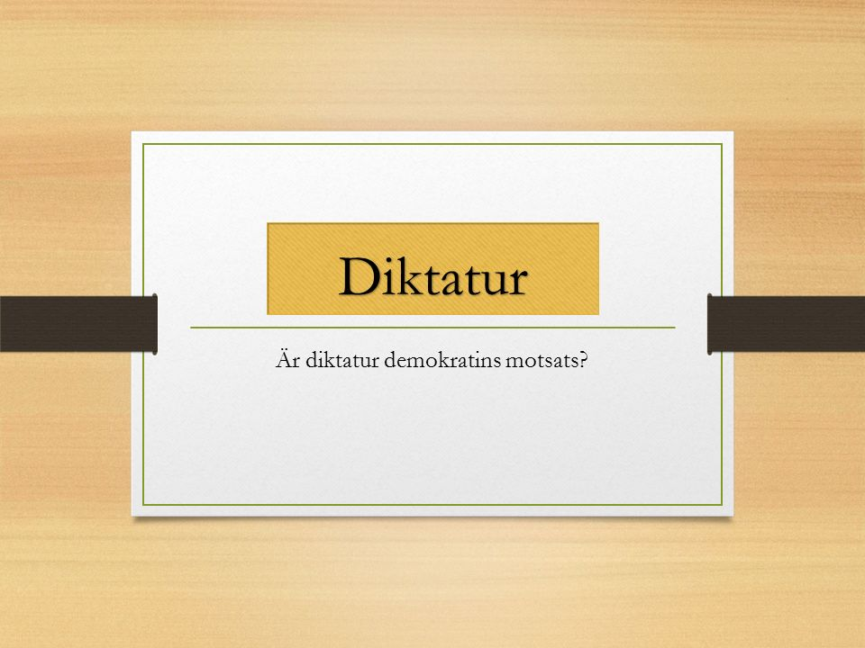 Diktatur Är diktatur demokratins motsats?