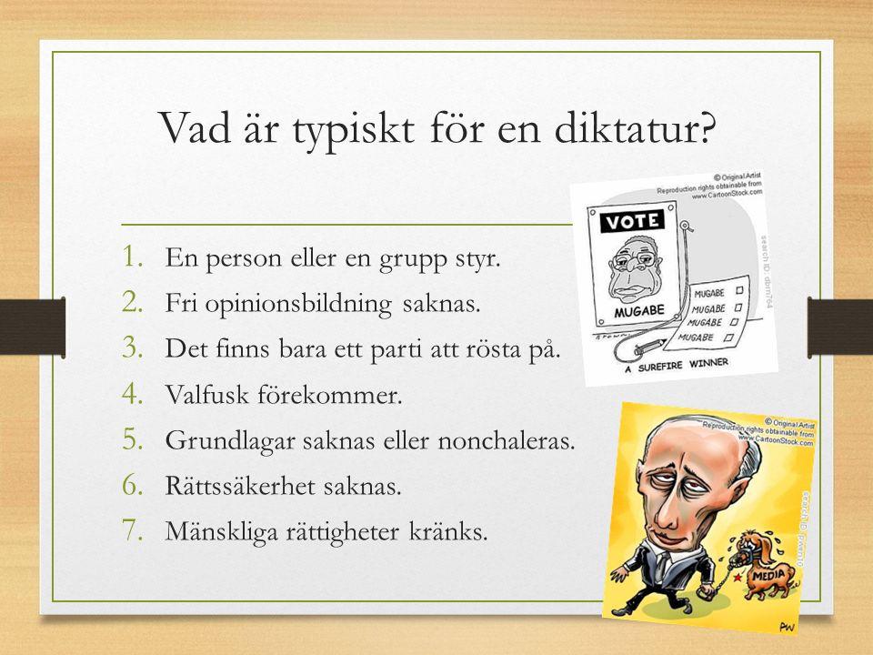 Vad är typiskt för en diktatur. 1. En person eller en grupp styr.
