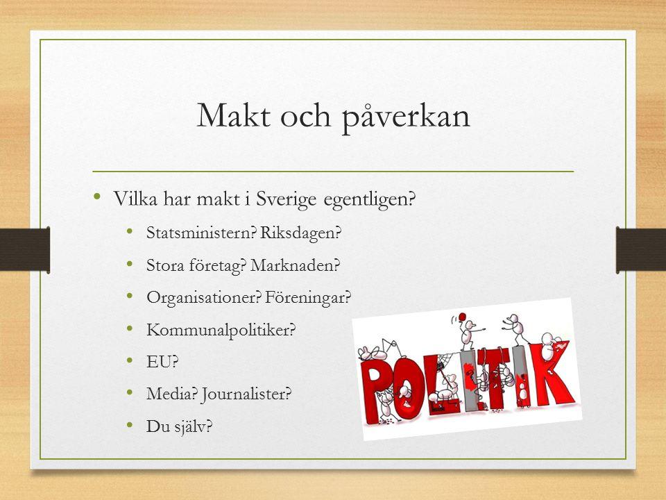 Makt och påverkan Vilka har makt i Sverige egentligen.