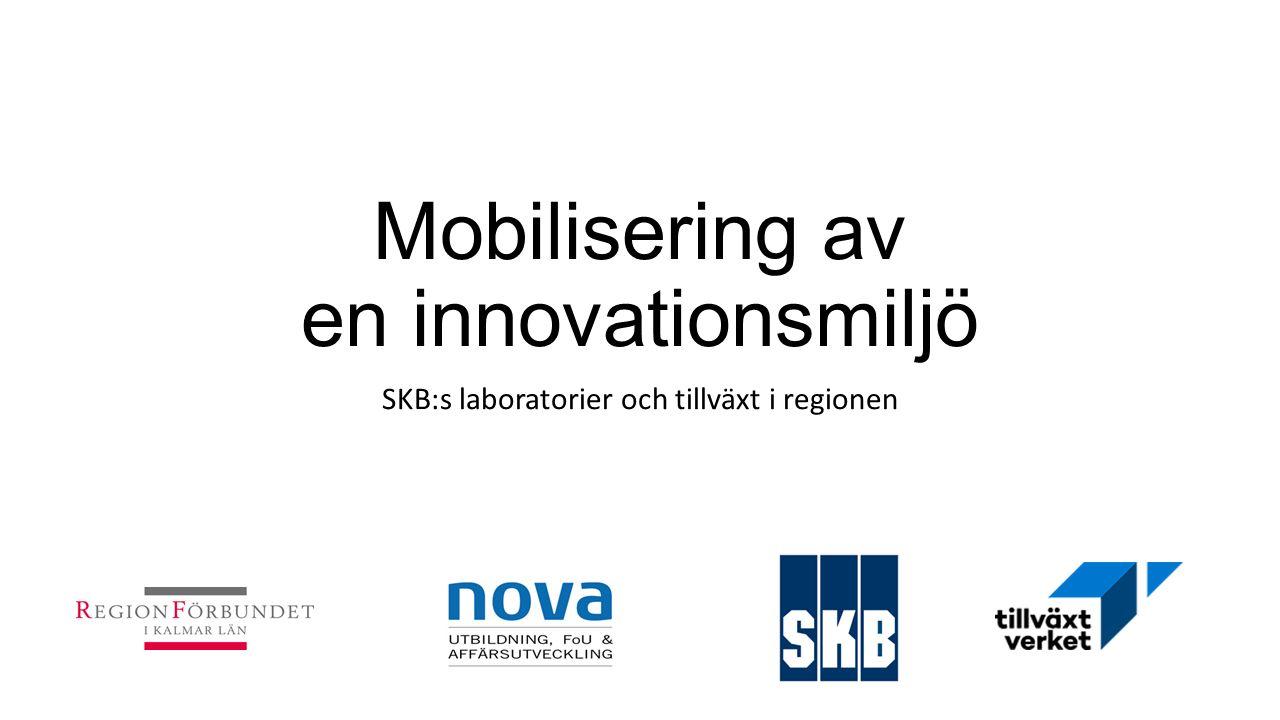 Mobilisering av en innovationsmiljö SKB:s laboratorier och tillväxt i regionen