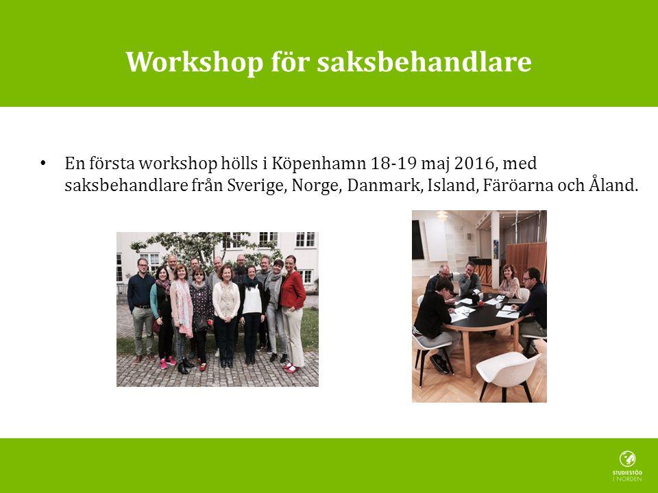 Workshop för saksbehandlare En första workshop hölls i Köpenhamn 18-19 maj 2016, med saksbehandlare från Sverige, Norge, Danmark, Island, Färöarna och