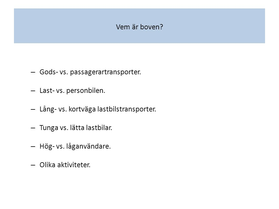 Vem är boven. – Gods- vs. passagerartransporter.
