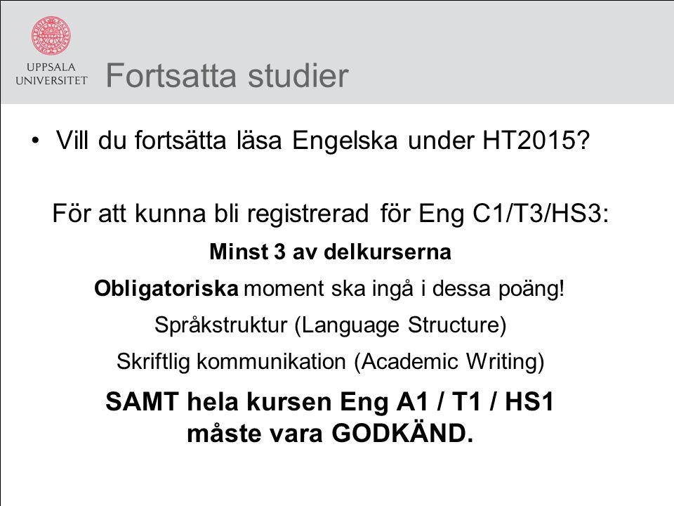 Fortsatta studier Vill du fortsätta läsa Engelska under HT2015.