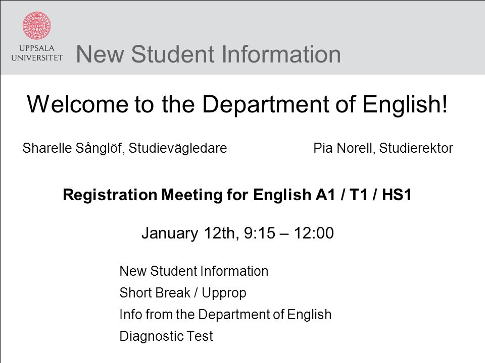 New Student Information Welcome to the Department of English.