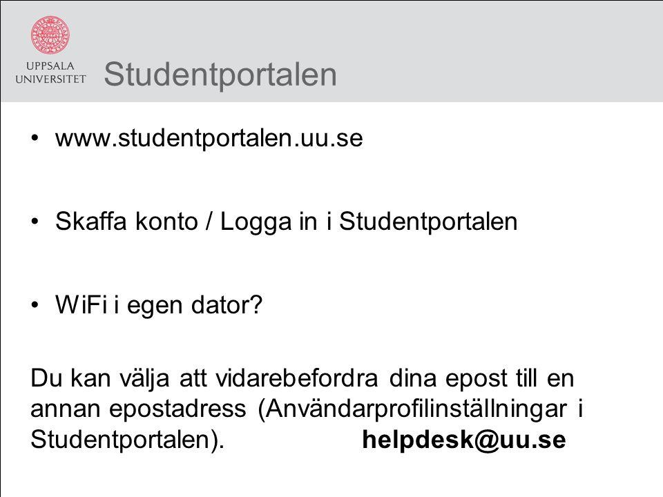 Studentportalen www.studentportalen.uu.se Skaffa konto / Logga in i Studentportalen WiFi i egen dator.