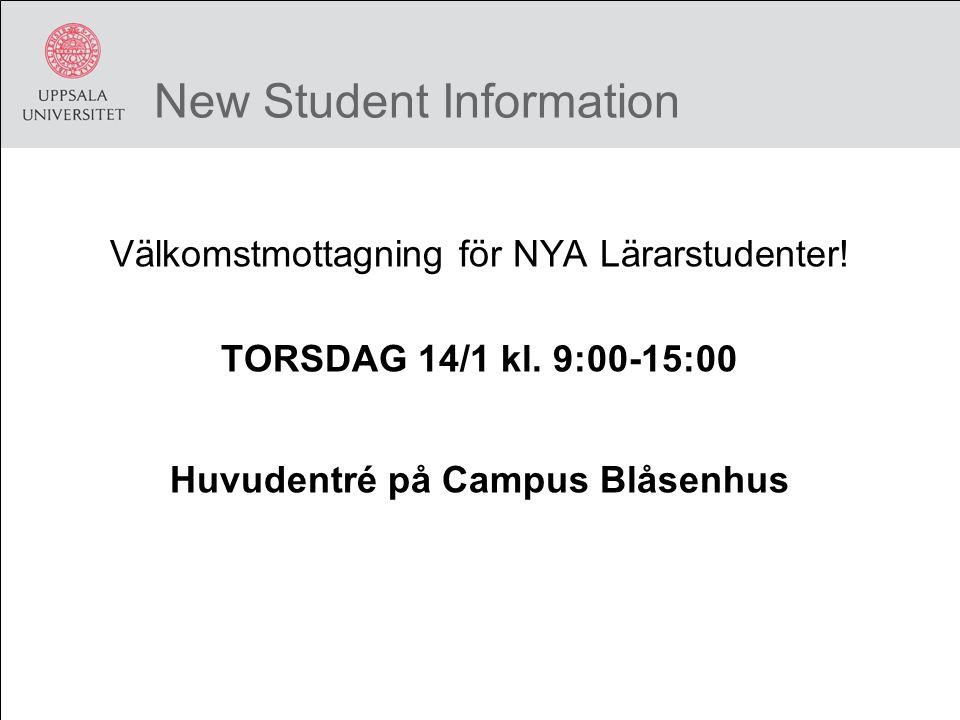 New Student Information Välkomstmottagning för NYA Lärarstudenter.