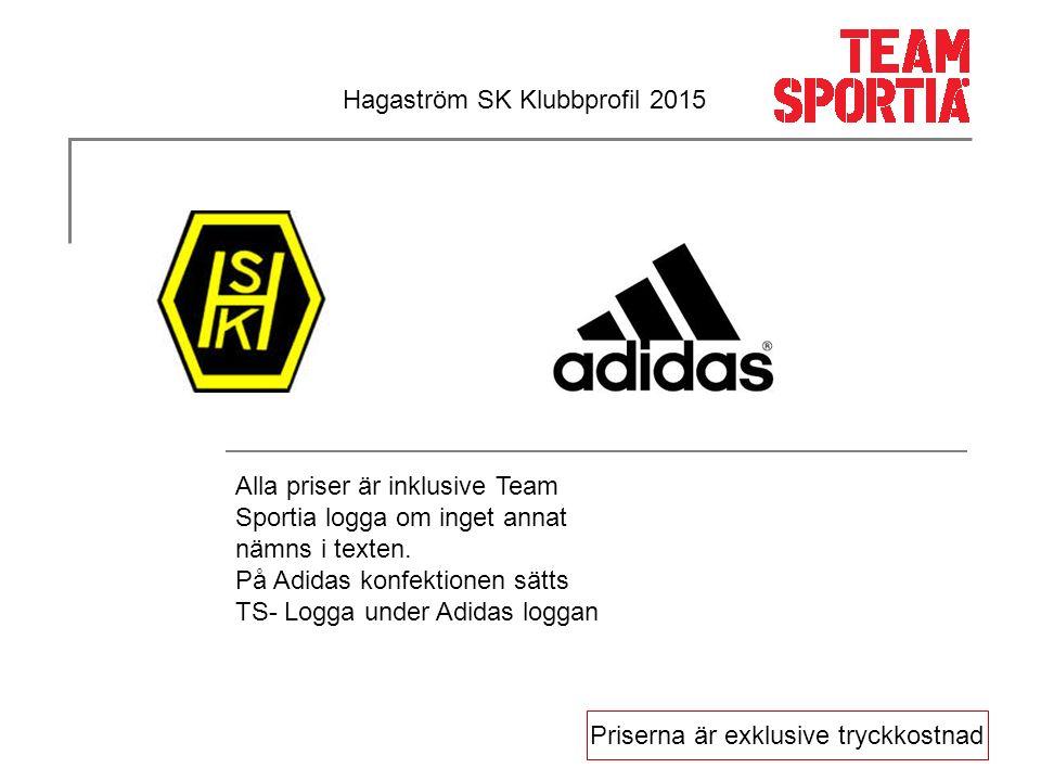 Priserna är exklusive tryckkostnad Hagaström SK Klubbprofil 2015 Alla priser är inklusive Team Sportia logga om inget annat nämns i texten.