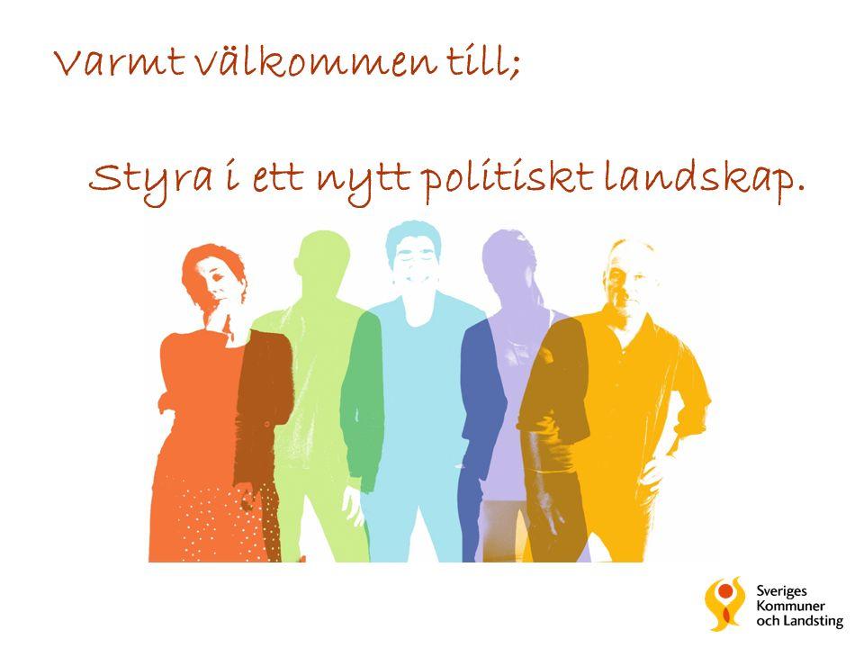 Varmt välkommen till; Styra i ett nytt politiskt landskap.