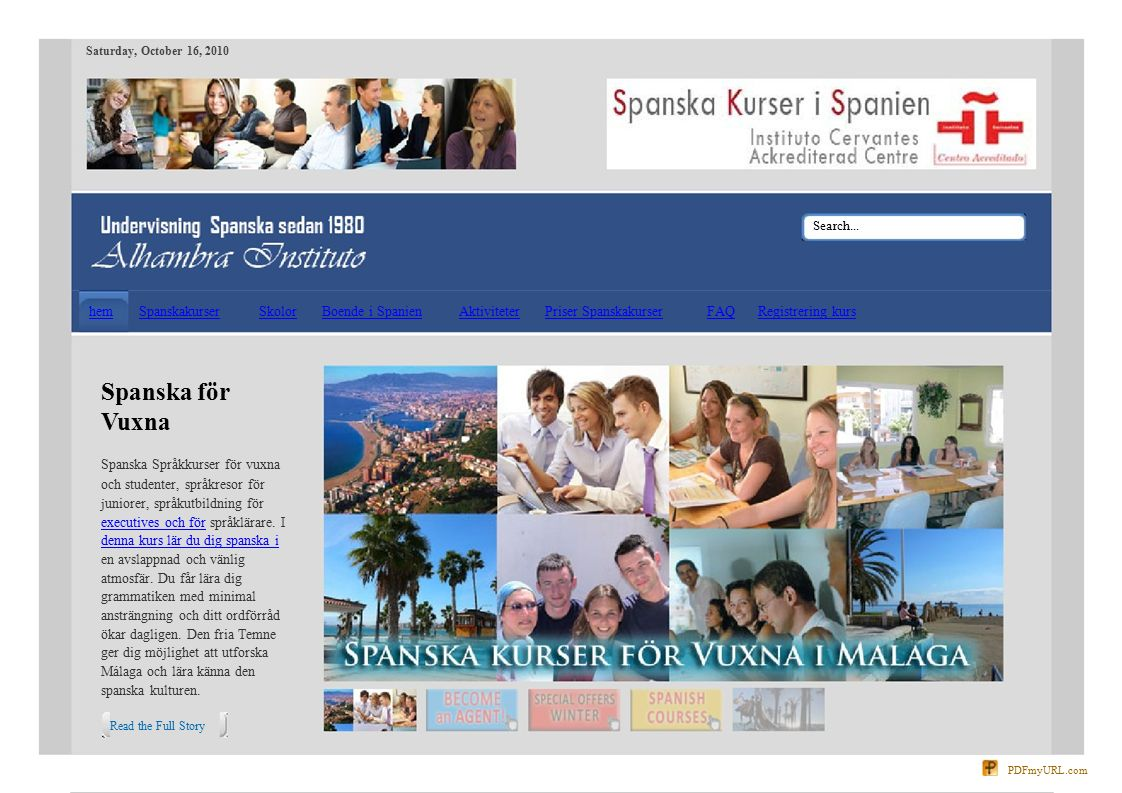 Spanska Kurser i Spanien, studera spanska i Spanien : Brett utbud av allmänna och specialiserade spanska språkutbildning (inklusive DELE ochDELE handelskammaren att förbereda examina) | kort intensivkurs | lång vistelse Spanska Kurs | SPANSKAKURS Spanska IntensivkurserSpanska Intensivkurser | Specialiserade spanska kurser | Sommarkurser |Specialiserade spanska kurserSommarkurser | Ringa oss +34 952 291 509 (vi ringa tillbaka) Få vårt gratis broschyr.