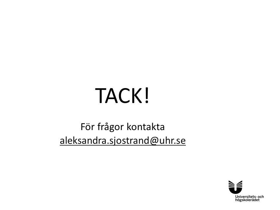 Sv TACK! För frågor kontakta aleksandra.sjostrand@uhr.se