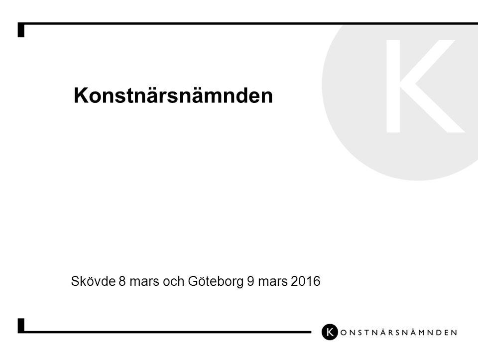 Konstnärsnämnden Skövde 8 mars och Göteborg 9 mars 2016