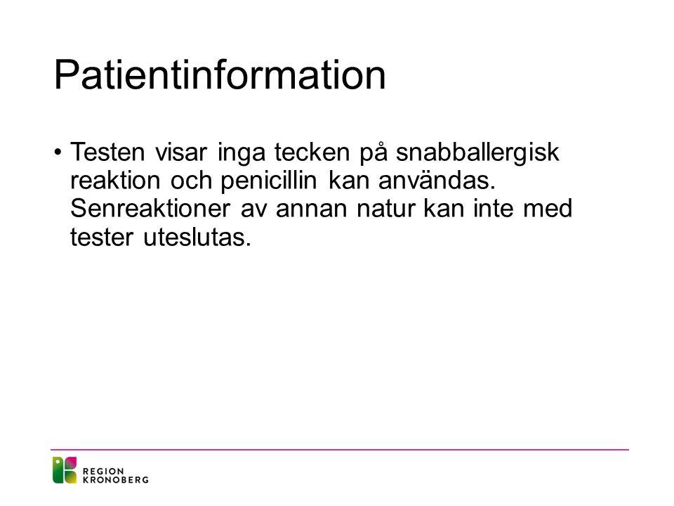 Patientinformation Testen visar inga tecken på snabballergisk reaktion och penicillin kan användas.