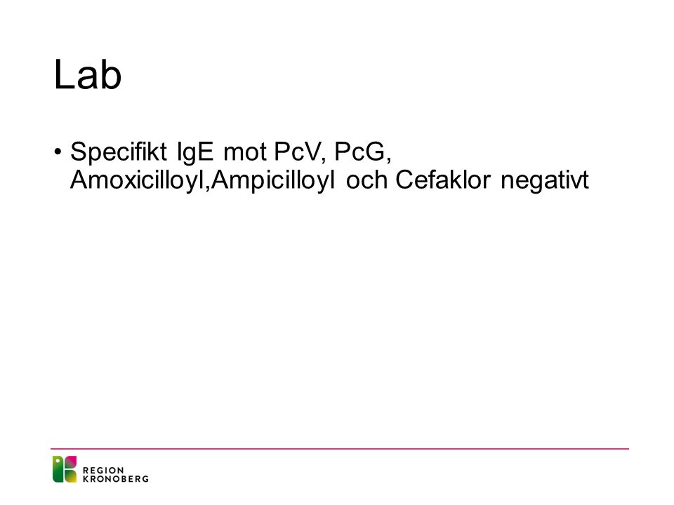 Lab Specifikt IgE mot PcV, PcG, Amoxicilloyl,Ampicilloyl och Cefaklor negativt