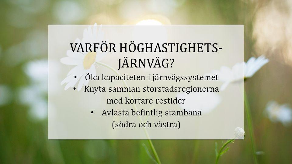 VARFÖR HÖGHASTIGHETS- JÄRNVÄG.