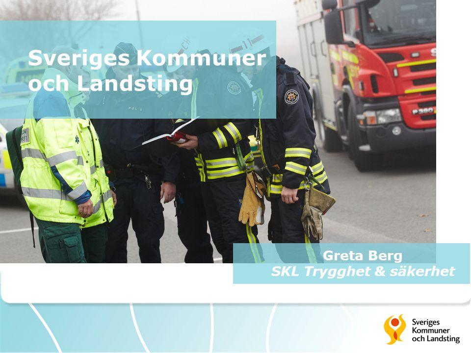 Sveriges Kommuner och Landsting Greta Berg SKL Trygghet & säkerhet