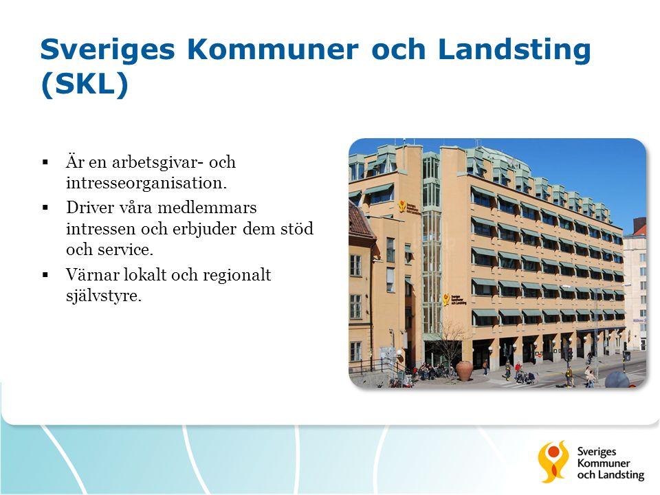 Sveriges Kommuner och Landsting (SKL)  Är en arbetsgivar- och intresseorganisation.