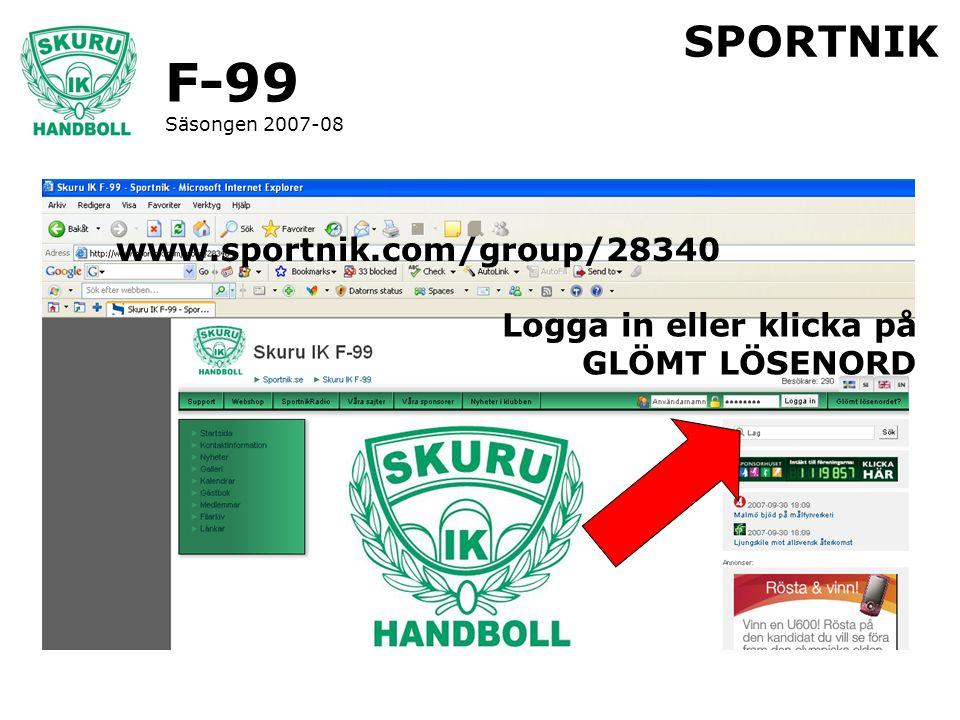 F-99 Säsongen 2007-08 SPORTNIK www.sportnik.com/group/28340 Logga in eller klicka på GLÖMT LÖSENORD