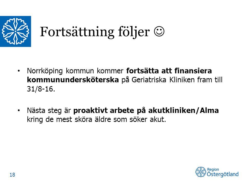 Norrköping kommun kommer fortsätta att finansiera kommunundersköterska på Geriatriska Kliniken fram till 31/8-16. Nästa steg är proaktivt arbete på ak