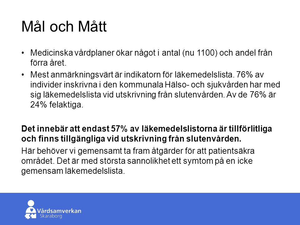 Skaraborgs Sjukhus Preventivt arbetssätt Källa: Kvalitetsportal.se