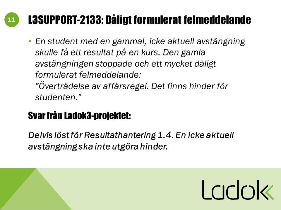 11 L3SUPPORT-2133: Dåligt formulerat felmeddelande En student med en gammal, icke aktuell avstängning skulle få ett resultat på en kurs.